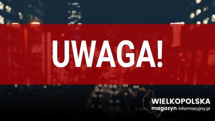 Nowy Tomyśl: UWAGA - CZASOWE UTRUDNIENIA W RUCHU!